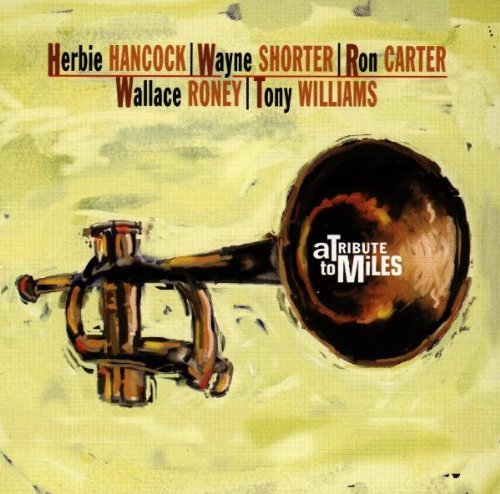 Tribute To Miles Davis Tribute To Miles Davis Hancock Shorter Carter Roney T T Miles Davis