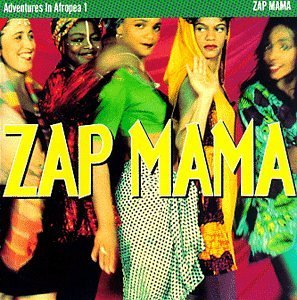 Zap Mama Adventures In Afropea 1
