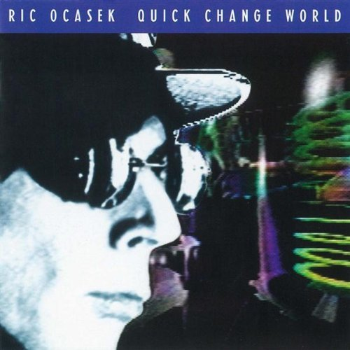 Ocasek Ric Quick Change World
