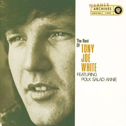 Tony Joe White Best Of Tony Joe White Best Of Tony Joe White
