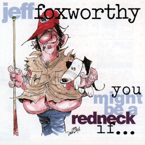 Jeff Foxworthy You Might Be A Redneck If