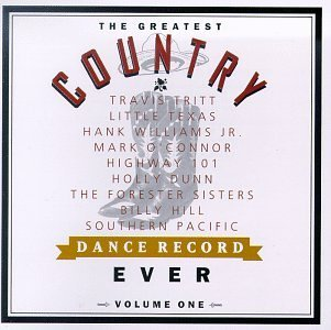 Greatest Country Dance Reco Vol. 1 Greatest Country Dance Little Texas Dunn Williams Jr. Greatest Country Dance Record