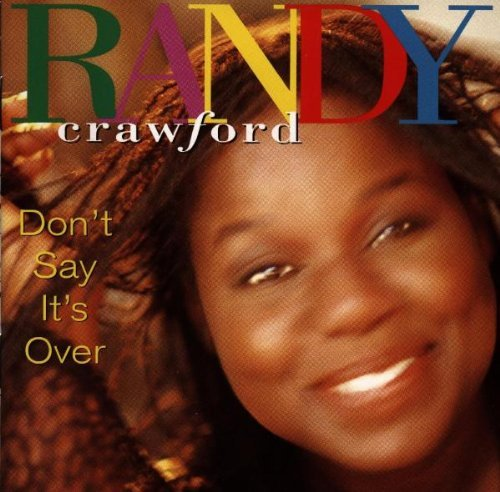 Randy Crawford Don't Say It's Over