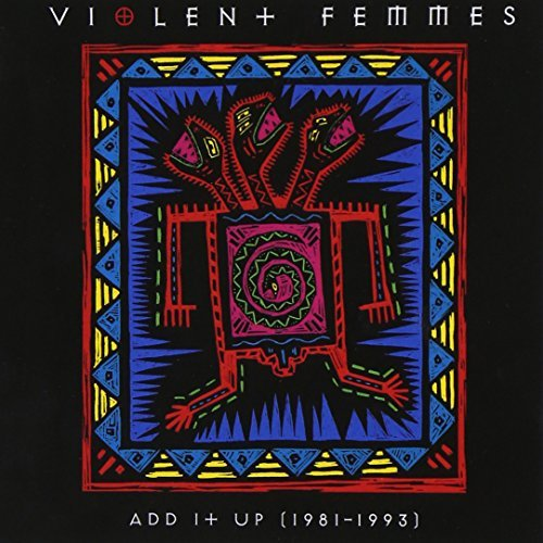 Violent Femmes Add It Up (1981 1993) CD R