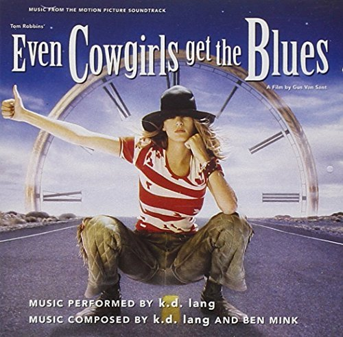 Even Cowgirls Get The Blues Soundtrack Music By K.D. Lang