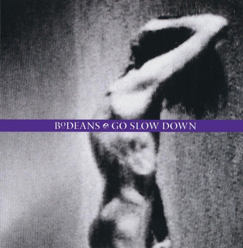 Bodeans Go Slow Down CD R