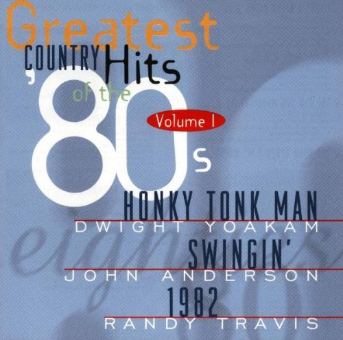 Greatest Country Hits Of Th Vol. 1 Greatest Country Hits O Rabbitt Yoakam Highway 101 Greatest Country Hits Of The 8