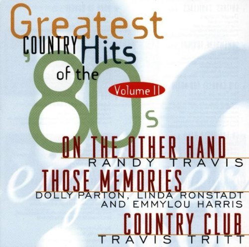 Greatest Country Hits Of Th Vol. 2 Greatest Country Hits O Forester Sisters Travis Parton Greatest Country Hits Of The 8