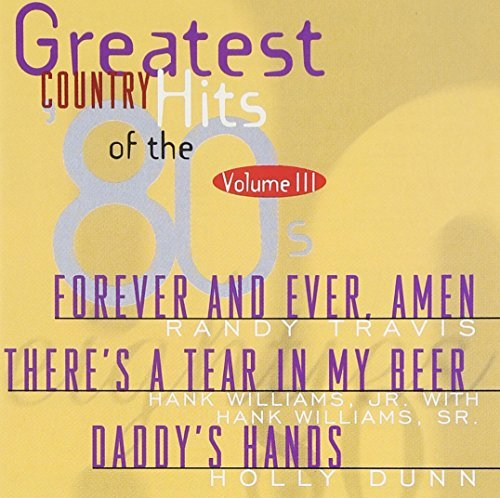Greatest Country Hits Of Th Vol. 3 Greatest Country Hits O Rogers Ronstadt Harris Dunn Greatest Country Hits Of The 8