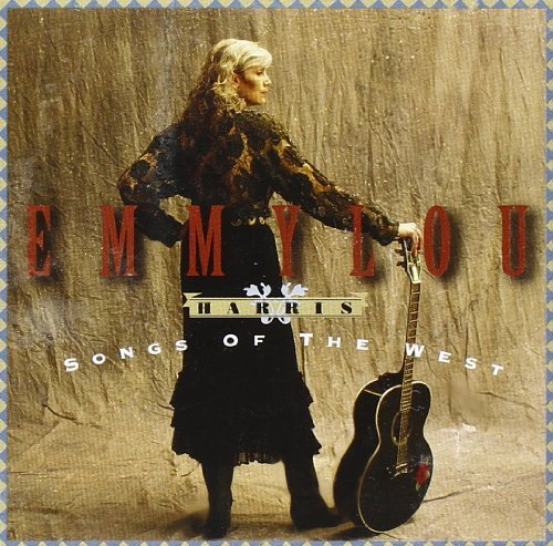 Emmylou Harris Songs Of The West CD R