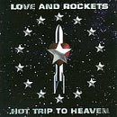 Love & Rockets Hot Trip To Heaven