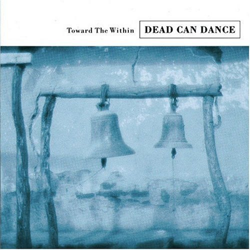 Dead Can Dance Toward The Within