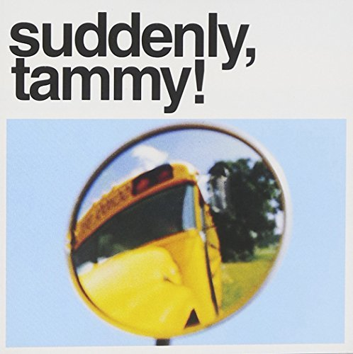 Suddenly Tammy! We Get There When We Do