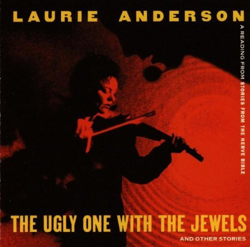 Laurie Anderson Ugly One With The Jewels & Oth