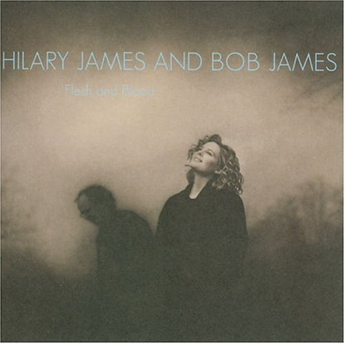 James Hilary & Bob James Flesh & Blood
