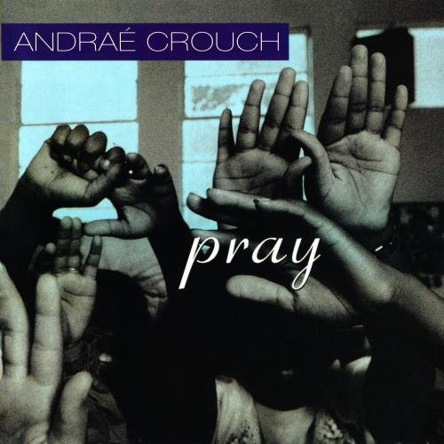 Andrae Crouch Pray CD R