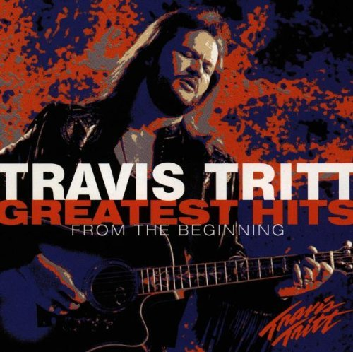 Travis Tritt Greatest Hits From The Beginni