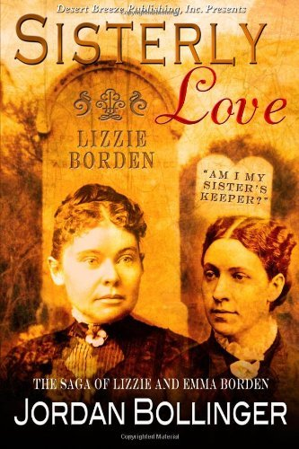 Jordan Bollinger Sisterly Love The Saga Of Emma And Lizzie Borden