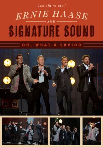 Oh What A Savior Haase Ernie & Signature Sound