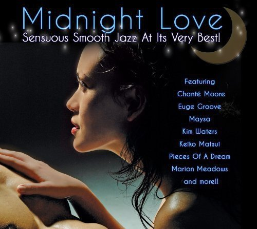 Midnight Love Sensuous Smooth Jazz At Its Ve