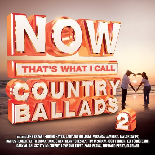 Now Country Ballads Now Country Ballads Vol. 2
