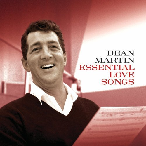 Dean Martin Essential Love Songs