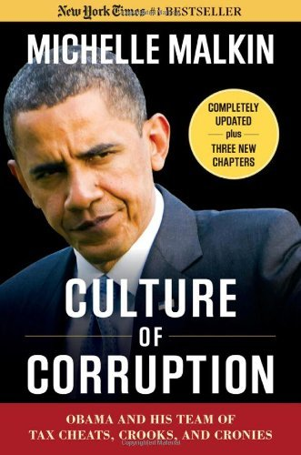 Michele Malkin Culture Of Corruption Obama And His Team Of Tax Cheats Crooks And Cro Updated