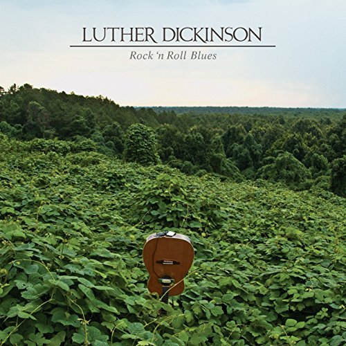 Luther Dickinson Rock 'n Roll Blues Incl. Digital Download