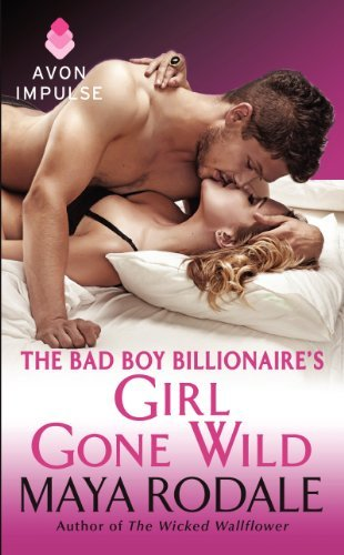 Maya Rodale The Bad Boy Billionaire's Girl Gone Wild