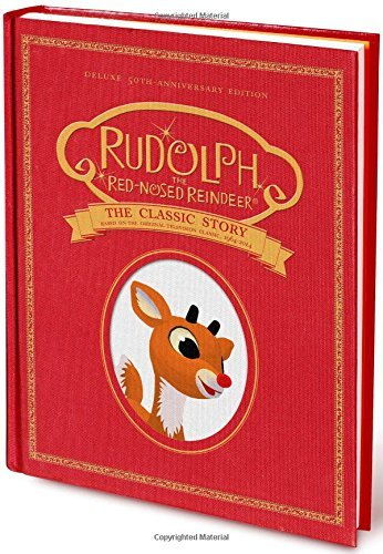 Thea Feldman Rudolph The Red Nosed Reindeer The Classic Story Deluxe 50th Anniversary Editio