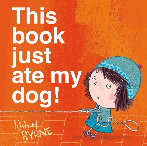 Richard Byrne This Book Just Ate My Dog!
