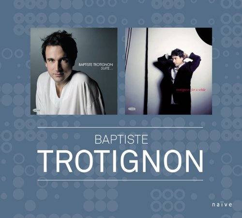 Baptiste Trotignon Suite & For A While Incl. DVD