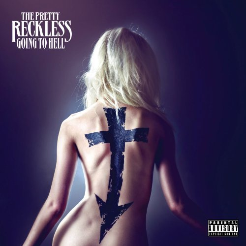 Pretty Reckless Going To Hell Explicit Version