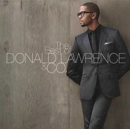 Donald & Company Lawrence Best Of Donald Lawrence & Co
