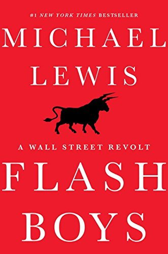 Michael Lewis Flash Boys A Wall Street Revolt