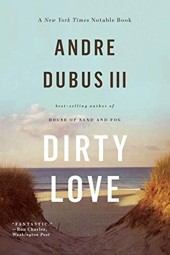 Andre Dubus Iii Dirty Love