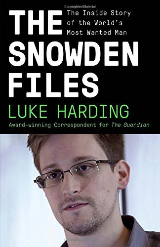 Luke Harding The Snowden Files The Inside Story Of The World's Most Wanted Man