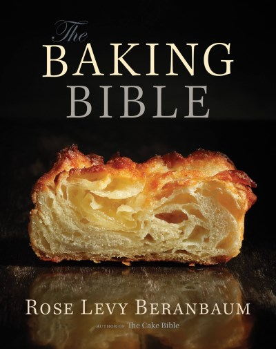 Rose Levy Beranbaum The Baking Bible