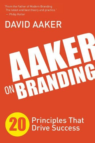 David Aaker Aaker On Branding 20 Principles That Drive Success
