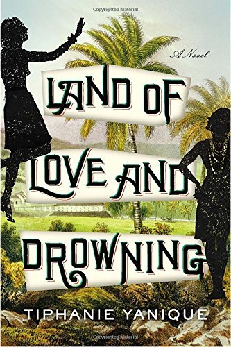 Tiphanie Yanique Land Of Love And Drowning