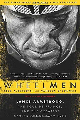 Reed Albergotti Wheelmen Lance Armstrong The Tour De France And The Grea
