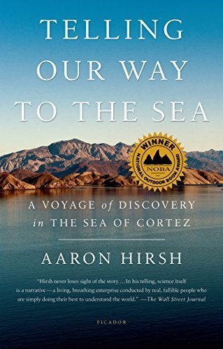 Aaron Hirsh Telling Our Way To The Sea A Voyage Of Discovery In The Sea Of Cortez
