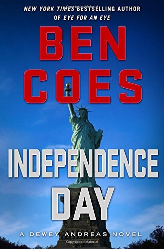 Ben Coes Independence Day A Dewey Andreas Novel
