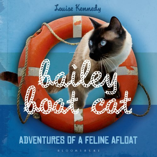 Louise Kennedy Bailey Boat Cat Adventures Of A Feline Afloat