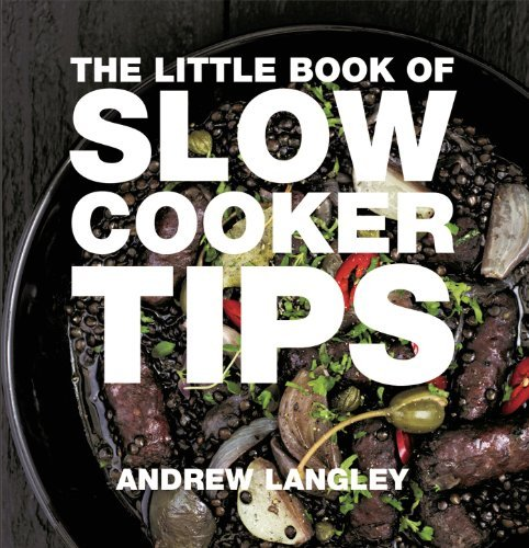 Andrew Langley The Little Book Of Slow Cooker Tips