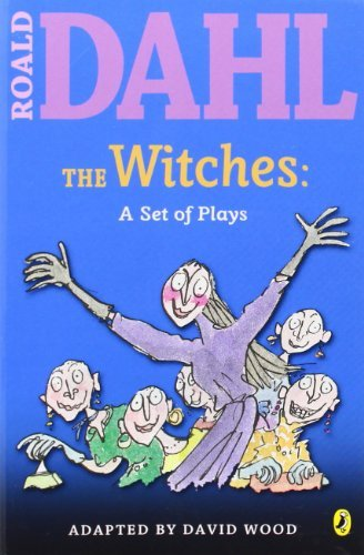 Roald Dahl The Witches A Set Of Plays A Set Of Plays