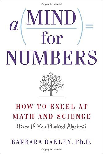 Barbara Oakley A Mind For Numbers How To Excel At Math And Science (even If You Flu
