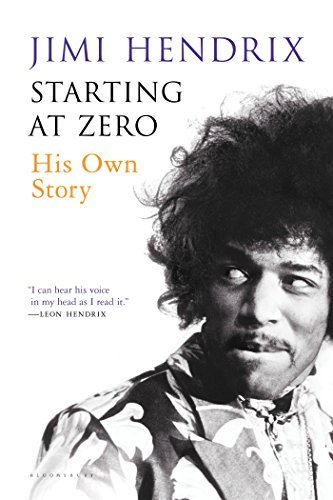 Jimi Hendrix Starting At Zero His Own Story