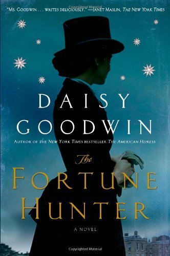 Daisy Goodwin The Fortune Hunter