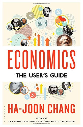 Ha Joon Chang Economics The User's Guide The User's Guide